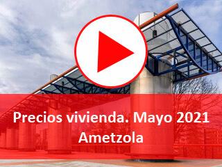 oferta inmobiliaria bilbao Ametzola mayo 2021